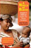 A World of Babies : Imagined Childcare Guides for Seven Societies, , 0521662648