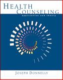 Health Counseling : Application and Theory, Donnelly, Joseph, 0534602649