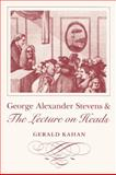 George Alexander Stevens and the Lecture on Heads, Kahan, Gerald, 082033264X