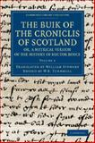 The Buik of the Croniclis of Scotland; Or, a Metrical Version of the History of Hector Boece, Boece, Hector, 1108042643