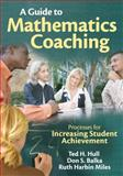 A Guide to Mathematics Coaching : Processes for Increasing Student Achievement, , 1412972647