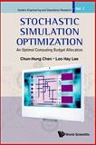 Stochastic Simulation Optimization : An Optimal Computing Budget Allocation, Chen, Chun Hung, 9814282642