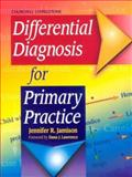 Differential Diagnosis for Primary Practice, Jamison, Jennifer R., 0443062641