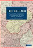 The Record : Or, a Series of Official Papers Relative to the Condition and Treatment of the Native Tribes of South Africa, , 1108032648