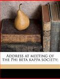 Address at Meeting of the Phi Beta Kappa Society;, Albert Shaw, 1149862645