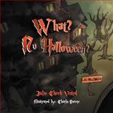 What? No Halloween?, Julie Cheek Vestal, 1465362649