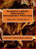 Academic Library Reputation Management Practices, Primary Research Group, 1574402641