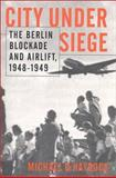 City under Siege : The Berlin Blockade and Airlift, 1948-1949, Haydock, Michael D., 1574882643