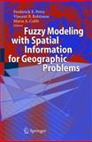 Fuzzy Modeling with Spatial Information for Geographic Problems, , 3642062644