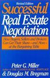Successful Real Estate Negotiation, Miller, Peter G. and Bregman, Douglas M., 0062732641
