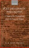 Post-Hellenistic Philosophy : A Study in Its Development from the Stoics to Origen, Boys-Stones, G. R., 0198152647