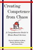 Creating Competence from Chaos : A Comprehensive Guide to Home-Based Services, Lindblad-Goldberg, Marion and Dore, Martha M., 0393702642