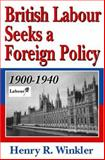 British Labour Seeks a Foreign Policy, 1900-1940 9780765802644