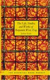 The Life, Studies, and Works of Benjamin West, Esq, John Galt, 142643264X