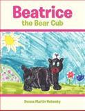 Beatrice the Bear Cub, Donna Martin Nebesky, 1468562649