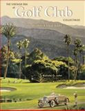 The Vintage Era of Golf Club Collectibles, Ronald John, 1574322648