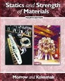 Statics and Strength of Materials, Morrow, H. W. and Kokernak, Robert P., 0130272647