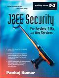 J2EE Security for Servlets, EJBs, and Web Services, Kumar, Pankaj, 0131402641