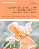 Psychological Consultation and Collaboration : Introduction to Theory and Practice, Brown, Duane and Pryzwansky, Walter B., 0137062648