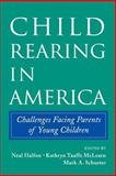 Child Rearing in America : Challenges Facing Parents with Young Children, , 0521012643