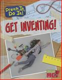 Get Inventing!, Mary Colson, 1410962644