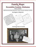 Family Maps of Escambia County, Alabama, Deluxe Edition : With Homesteads, Roads, Waterways, Towns, Cemeteries, Railroads, and More, Boyd, Gregory A., 1420312642