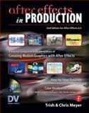 After Effects in Production : A Companion for Creating Motion Graphics, Meyer, Trish and Meyer, Chris, 1578202647