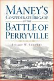 Maney's Confederate Brigade at the Battle of Perryville, Stuart W. Sanders, 1626192642