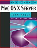 Real World Mac OS X Server, Welch, John, 0201782642