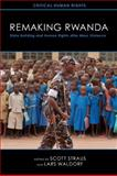 Remaking Rwanda : State Building and Human Rights after Mass Violence, , 0299282643