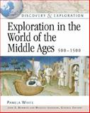 Exploration in the World of the Middle Ages 500-1500, Pamela White, 0816052646