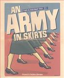 An Army in Skirts : The World War II Letters of Frances DeBra, Brown, Frances DeBra, 0871952645
