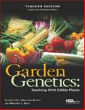 Garden Genetics : Teaching with Edible Plants, Rice, Elizabeth and Krasny, Marianne, 0873552644