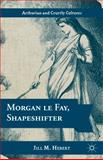 Morgan le Fay, Shapeshifter, Hebert, Jill M., 1137022647