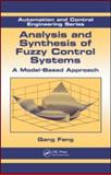 Analysis and Synthesis of Fuzzy Control Systems : A Model Based Approach, Feng, Gang, 1420092642