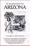 It Happened in Arizona, James A. Crutchfield, 1560442646
