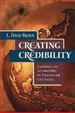 Creating Credibility : Legitimacy and Accountability for Transnational Civil Society, Brown, L. David, 1565492641