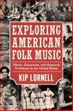 Exploring American Folk Music : Ethnic, Grassroots, and Regional Traditions in the United States, Lornell, Kip, 1617032646