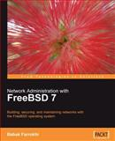 Network Administration with FreeBSD, Farrokhi, Babak, 1847192645