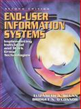 End-User Information Systems : Implementing Individual and Work Group Technologies, Regan, Elizabeth A. and O'Connor, Bridget N., 0130182648
