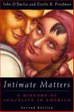 Intimate Matters : A History of Sexuality in America, D'Emilio, John and Freedman, Estelle B., 0226142647