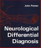 Neurological Differential Diagnosis : An Illustrated Approach, Patten, J. P., 0387902643