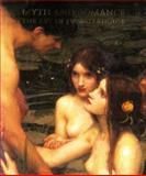 Myth and Romance, J. W. Waterhouse and Phaidon Press Editors, 0714832642