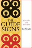The Guide Signs : Book One and Book Two, Wright, Jay, 0807132640