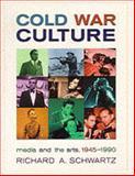 Cold War Culture, Richard A. Schwartz, 0816042640