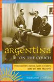 Argentina on the Couch : Psychiatry, State, and Society, 1880 to the Present, , 0826322646