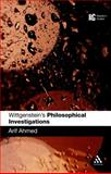 Wittgenstein's 'Philosophical Investigations', James, Eric and Ahmed, Arif, 0826492649