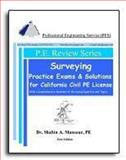 Surveying Practice Exams and Solutions for California Civil PE License, Mansour, Shahin, 0982372647