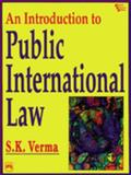 An Introduction to Public International Law, Verma, S. K., 8120312643