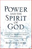 Power and the Spirit of God : Toward an Experience-Based Pneumatology, Cooke, Bernard J., 0195382641